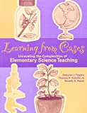 img - for Learning from Cases: Unraveling the Complexities of Elementary Science Teaching book / textbook / text book