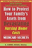 How to Protect Your Family's Assets from Devastating Nursing Home Costs: Medicaid Secrets (4th edition)