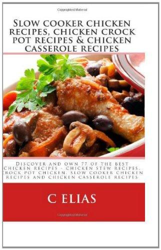 Slow Cooker Chicken Recipes, Chicken Crock Pot Recipes & Chicken Casserole Recipes: Discover and own 77 of the best chicken recipes - chicken stew recipes, ... recipes and chicken casserole recipes