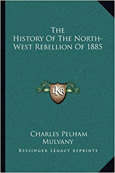 essays on the northwest rebellion of 1885 The following paper will argue that the causes of the northwest rebellion in 1885 can really be the causes of the northwest rebellion of 1885 persuasive essay by.