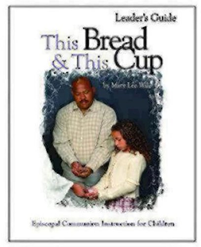 This Bread and This Cup Leaders Guide