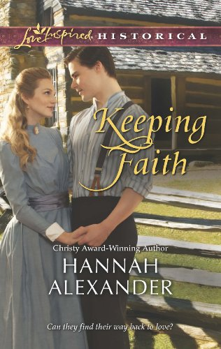 Hannah Alexander - Keeping Faith (Love Inspired Historical)