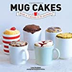 Mug Cakes: Ready in Five Minutes in t...