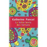 La Valse lente des tortuespar Katherine Pancol
