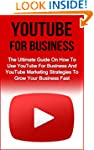 YouTube For Business: The Essential G...