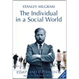 The Individual in a Social World: Wssays and Experiments by Stanley Milgrim