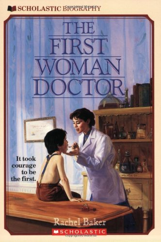 The First Woman Doctor (Scholastic Biography)