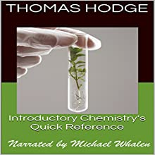 Introductory Chemistry's Quick Reference: Part One (       UNABRIDGED) by Thomas Hodge Narrated by Michael Whalen