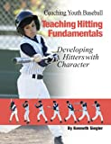 img - for Coaching Youth Baseball-Teaching Hitting Fundamentals book / textbook / text book