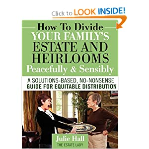 How to Divide Your Family's Estate and Heirlooms Peacefully and Sensibly: Julie Hall: 9780984419128: Amazon.com: Books