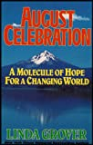 img - for August Celebration: A Molecule of Hope for a Changing World book / textbook / text book