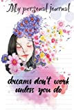 img - for My Personal Journal: Dreams Don't Work Unless You Do book / textbook / text book