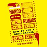 Narconomics: How to Run a Drug Cartel | Tom Wainwright
