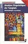 Analyse�linguistique�de�l'anglais : M�thodologie�et�pratique par Gardelle