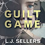 Guilt Game | L.J. Sellers