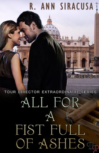 Book: All for a Fist Full of Ashes (Tour Director Extraordinaire) by R. Ann Siracusa