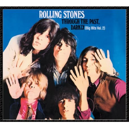 The Rolling Stones - Through the Past Darkly - Big Hits Vol. 2 [DSD Remastered] - Zortam Music