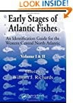 Early Stages Of Atlantic Fishes: An I...