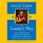 The Leader's Way: The Art of Making the Right Decisions in Our Careers, Our Companies, and the World at Large |  His Holiness The Dalai Lama,Laurens van den Muyzenberg