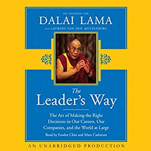 The Leader's Way: The Art of Making the Right Decisions in Our Careers, Our Companies, and the World at Large | [ His Holiness The Dalai Lama, Laurens van den Muyzenberg]