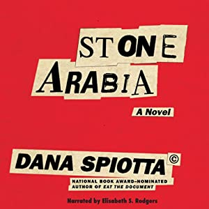 Stone Arabia: A Novel | [Dana Spiotta]