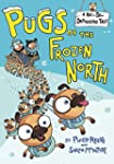 Pugs of the Frozen North (A Not-So-Im...