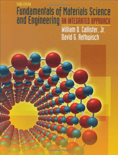 Fundamentals of Materials Science and Engineering: An...