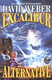 The Excalibur Alternative (0671318608) by Weber, David