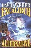The Excalibur Alternative (0671318608) by Weber, David