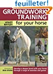Groundwork Training for your Horse: D...
