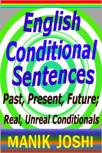 English Conditional Sentences : Past, Present, Future; Real, Unreal Conditionals (English Daily Use)