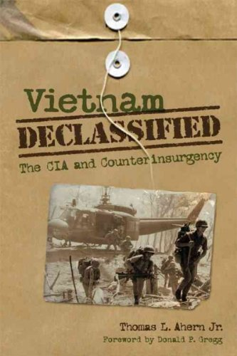 Vietnam Declassified: The CIA and Counterinsurgency Vietnam Declassified