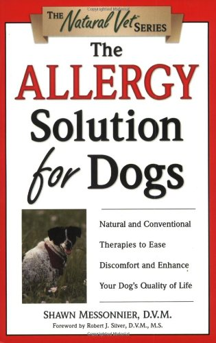 The Allergy Solution For Dogs: Natural And Conventional Therapies To Ease Discomfort And Enhance Your Dog'S Quality Of Life (The Natural Vet) front-355465