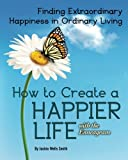 img - for How to Create a Happier Life with the Enneagram book / textbook / text book
