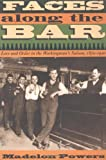 Faces along the Bar: Lore and Order in the Workingmans Saloon, 1870-1920 (Historical Studies of Urban America)