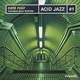 echange, troc Various - Cafe Noir: Acid Jazz Vol.1