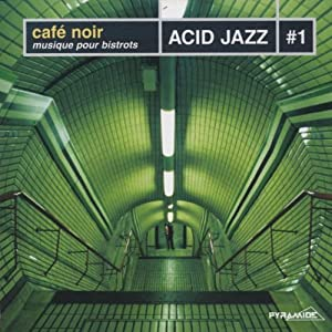 Various Artists - Cafe Noir: Acid Jazz V.1 - Amazon.com Music