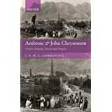 "Ambrose and John Chrysostom: Clerics between Desert and Empirevon ""J. H. W. G. Liebeschuetz"""