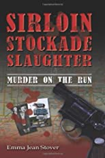 Sirloin Stockade Slaughter: Murder on the Run