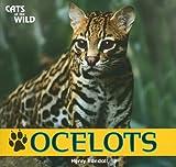 Ocelots (Cats of the Wild)