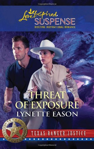 Image of Threat of Exposure (Texas Ranger Justice) (Love Inspired Suspense)