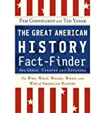 img - for [ The Great American History Fact-Finder: The Who, What, Where, When, and Why of American History (Updated, Expanded)[ THE GREAT AMERICAN HISTORY FACT-FINDER: THE WHO, WHAT, WHERE, WHEN, AND WHY OF AMERICAN HISTORY (UPDATED, EXPANDED) ] By Cornelison, Pam ( Author )Aug-27-2004 Paperback By Cornelison, Pam ( Author ) Paperback 2004 ] book / textbook / text book