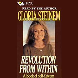 Revolution from Within: A Book of Self-Esteem | [Gloria Steinem]