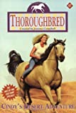 Cindy's Desert Adventure (Thoroughbred Series #47) (0061066710) by Campbell, Joanna