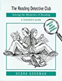 img - for The Reading Detective Club: Solving the Mysteries of Reading/A Teacher's Guide by Goodman, Debra (1999) Paperback book / textbook / text book