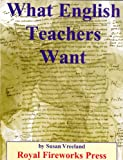 What English Teachers Want (0880922249) by Vreeland, Susan