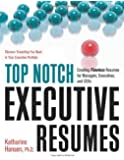 Top Notch Executive Resumes: Creating Flawless Resumes for Managers, Executives, and CEOs