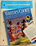 Composition Enrichment (Writer's Choice Grammar and Composition) (0026355825) by Glencoe