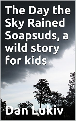 the-day-the-sky-rained-soapsuds-a-wild-story-for-kids