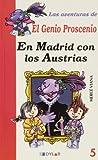 EN MADRID CON LOS AUSTRIAS - LIBRO 5 (Las aventuras del genio Proscenio)